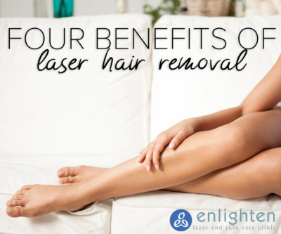 Four Benefits of Laser Hair Removal - Enlighten Laser and Skin Care
